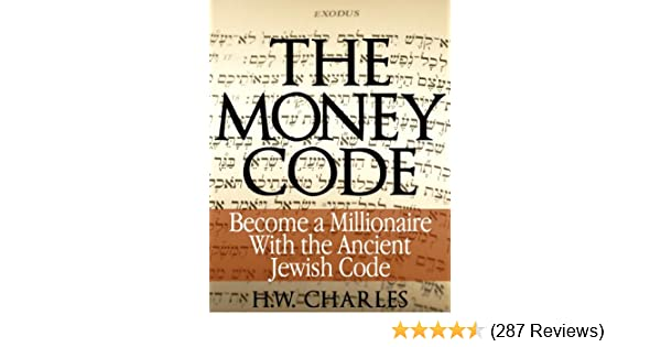 Amazon.com: The Money Code: Become a Millionaire With the Ancient Jewish  Code eBook: H. W. Charles: Kindle Store