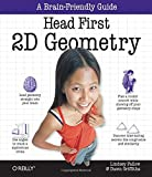 img - for Head First 2D Geometry: A Brain-Friendly Guide book / textbook / text book
