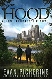 Hood: A Post-Apocalyptic Novel (American Rebirth Series Book 1)