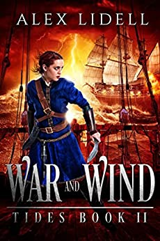 War and Wind: TIDES Book 2 by [Lidell, Alex]