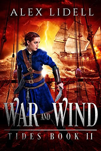 Book: War and Wind - TIDES Book 2 by Alex Lidell
