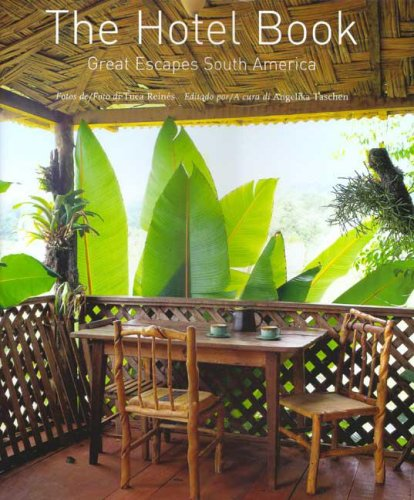 Descargar Libro The Hotel Book. Great Escapes South America. Ediz. Italiana, Spagnola E Portoghese Christiane Reiter