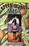 Green Mango Magic, Sylvie A. Hossack, 0380796015
