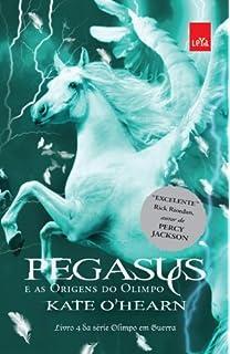 Pegasus e as Origens do Olimpo - Série Olimpo em Guerra a300b7d2378