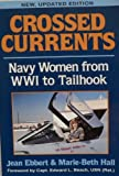 Crossed Currents : Navy Women from WWI to Tailhook, Ebbert, Jean and Hall, Marie-Beth, 0028811127