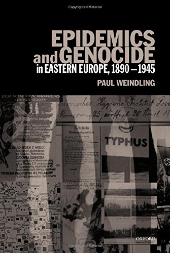 Epidemics and Genocide in Eastern Europe, 1890-1945