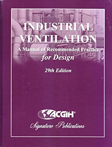 industrial ventilation a manual of recommended practice for design rh amazon ca Exhaust Capture Hoods Industrial Exhaust Systems