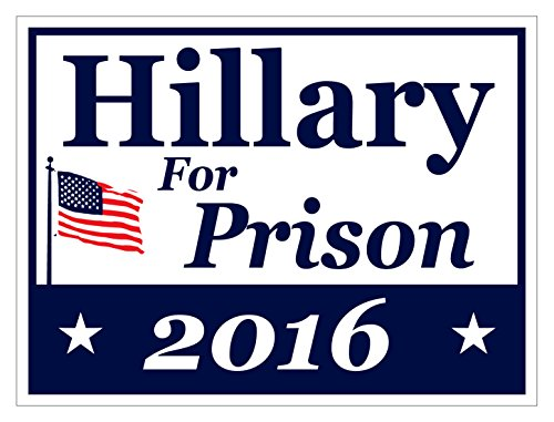 Imagine This Yard Sign Hillary for Prison 2016, 24