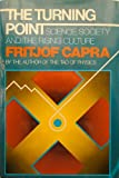 The Turning Point : Science, Society and the Rising Culture, Capra, Fritjof, 067124423X
