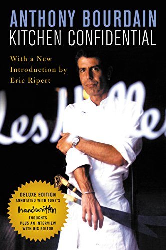 Book cover from Kitchen Confidential Deluxe Edition: Adventures in the Culinary Underbelly by Anthony Bourdain