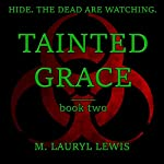 Tainted Grace: The Grace Series, Book 2 | M. Lauryl Lewis