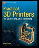 img - for Practical 3D Printers: The Science and Art of 3D Printing (Technology in Action) book / textbook / text book