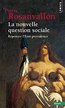 La nouvelle question sociale : Repenser l'État-providence par Rosanvallon