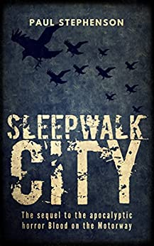 Sleepwalk City (Blood on the Motorway Book 2) by [Stephenson, Paul]