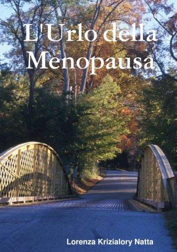 L'Urlo della Menopausa (Italian Edition)