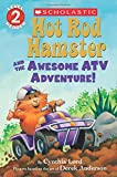 Hot Rod Hamster and the Awesome ATV Adventure! (Scholastic Reader, Level 2 Reader)