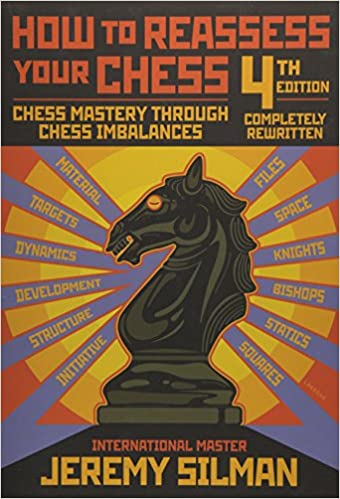 How to reassess your Chess [EN] - Jeremy Silman