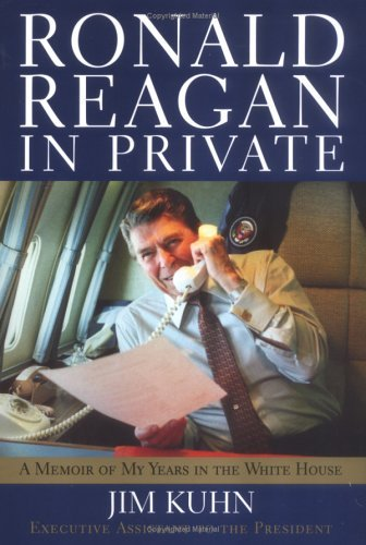 Ronald Reagan in Private: A Memoir of My Years in the White House by Courtney C Brown Professor of Management and Organization James W Kuhn (2004-07-22)