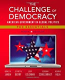 The Challenge of Democracy : American Government in Global Politics, the Essentials, Kenneth Janda, Jeffrey M. Berry, Jerry Goldman, Deborah Schildkraut, Kevin W. Hula, 1133602304