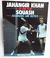 Go And Play Squash: Techniques And Tactics (Go &
