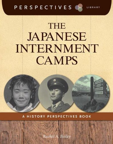 Download The Japanese Internment Camps: A History Perspectives Book (Perspectives Library) PDF