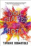 God-Shaped Hole: A Novel