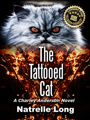 The Tattooed Cat: A Charley Anderson Novel by [Long, Natrelle]