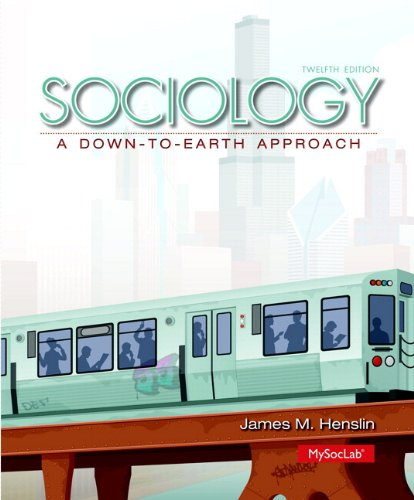 Sociology: A Down-to-Earth Approach Plus NEW MySoclab with Pearson eText -- Access Card Package (12th Edition)