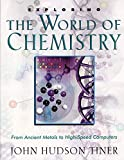 Exploring the World of Chemistry: From Ancient Metals to High-Speed Computers (Exploring Series) (Exploring (New Leaf…