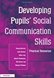 Developing Pupils' Social Communication Skills, Penny Barratt and Alison Parkinson, 1853467286