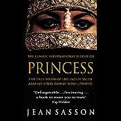 Princess: A True Story of Life Behind the Veil in Saudi Arabia | Jean Sasson