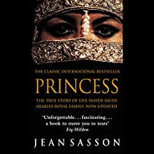 Princess: A True Story of Life Behind the Veil in Saudi Arabia Audiobook by Jean Sasson Narrated by Catherine Byers