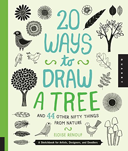 20 Ways to Draw a Tree and 44 Other Nifty Things from Nature: A Sketchbook for Artists, Designers, and Doodlers (How To Draw A Tulip)