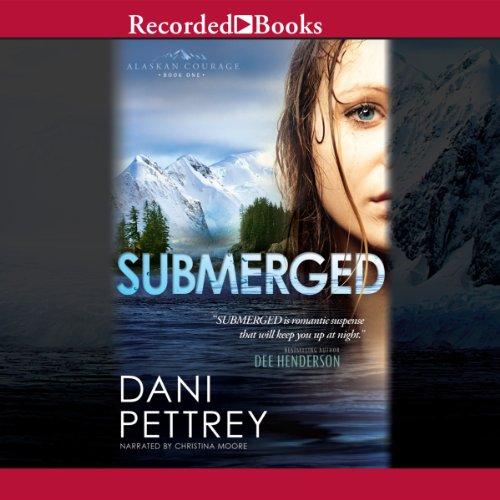 Submerged: Alaskan Courage, Book 1