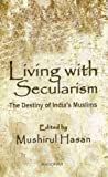 Living with Secularism, Mushirul Hasan, 8173047065