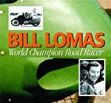 Bill Lomas World Champion Road Racer, Bill Lomas, 095313119X