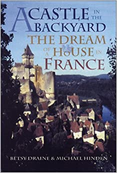 Book A Castle in the Backyard: The Dream of a House in France by Draine Betsy (2002-09-16)