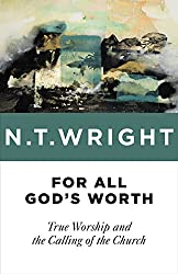 For All God's Worth by NT Wright