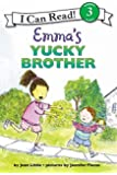 Emma's Yucky Brother (I Can Read Level 3)