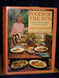 Foods of the Sun : Cooking of the West and Southwest, Greer, Anne L., 0061813214