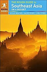 The Rough Guide to Southeast Asia On A Budget (Rough Guide to...)