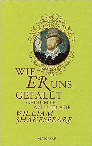 Wie Er Uns Gefällt Gedichte An Und Auf William Shakespeare