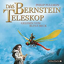 Das Bernstein-Teleskop (His Dark Materials 3)