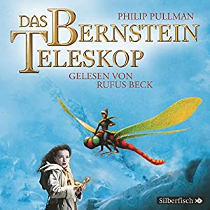 Das Bernstein-Teleskop (His Dark Materials 3) Hörbuch