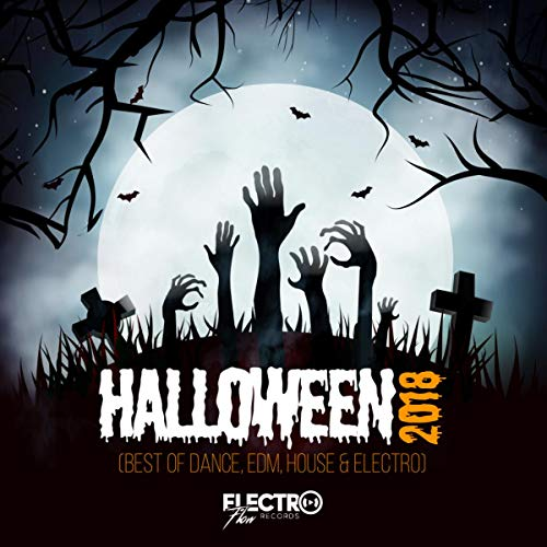 Halloween 2018 (Best of Dance, EDM, House & -