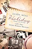 Every Meal a Holiday, Dotsey Wiseman Welliver, 160957544X
