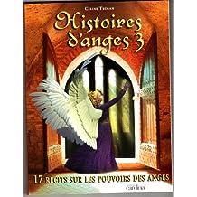 Histoires d'anges vol.3 -17 recits.. [r]