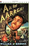 A Is for AARRGH!, William J. Brooke, 0064408892