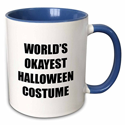 3dRose Tory Anne Collections Quotes - WORLDS OKAYEST HALLOWEEN COSTUME - 15oz Two-Tone Blue Mug (mug_221096_11) -