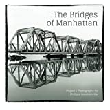 The Bridges of Manhattan: Project & Photography by